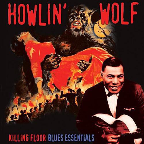 Alliance Howlin' Wolf - Killing Floor: Blues Essentials