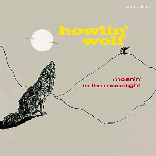Howlin' Wolf - Moanin In The Moonlight