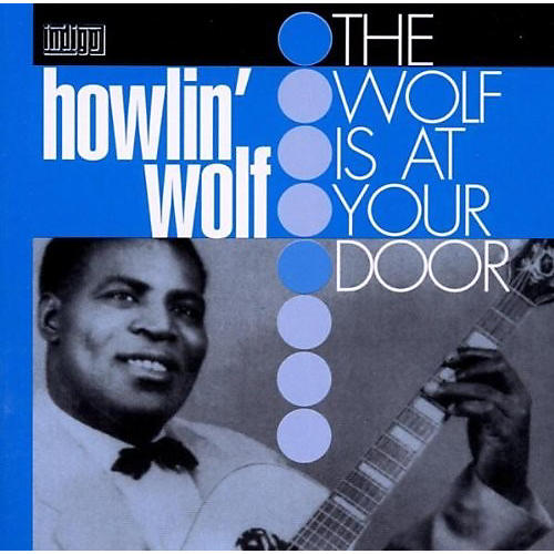 Alliance Howlin' Wolf - Wolf At Your Door