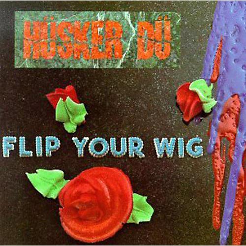 Alliance Hüsker Dü - Flip Your Wig