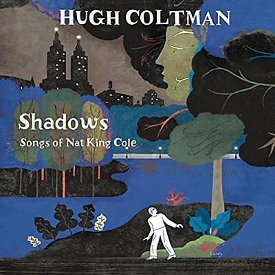 Hugh Coltman - Shadows : Songs of Nat King Cole