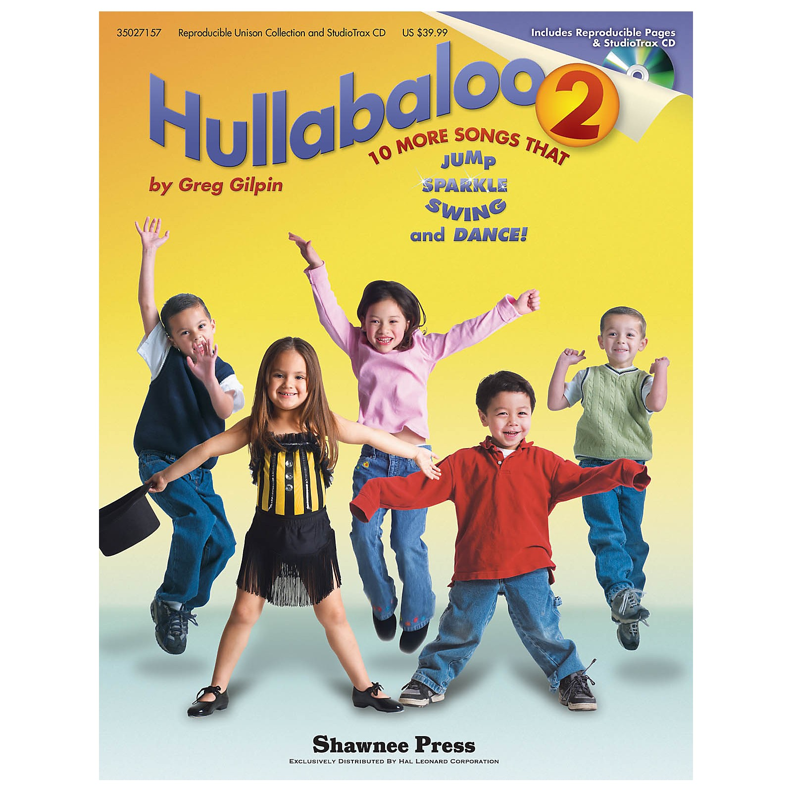 Shawnee Press Hullabaloo 2 (10 More Songs that Jump, Sparkle, Swing, and Dance!) CLASSRM KIT Composed by Greg Gilpin