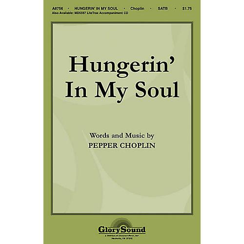 Shawnee Press Hungerin' in My Soul SATB composed by Pepper Choplin