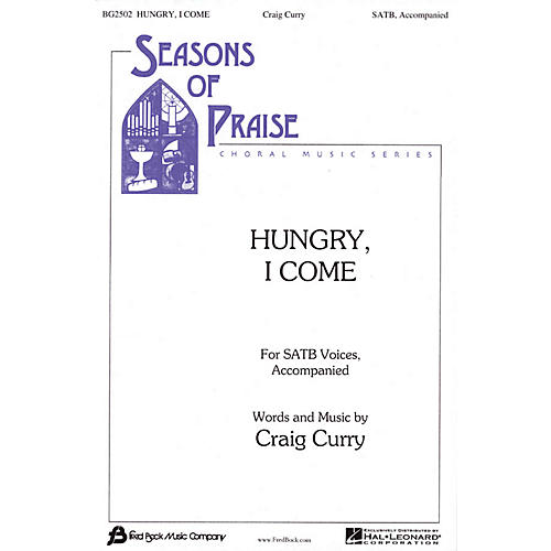Fred Bock Music Hungry, I Come SATB composed by Craig Curry