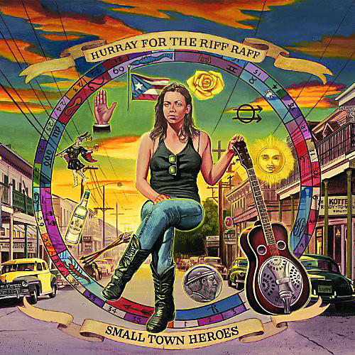 Alliance Hurray for the Riff Raff - Small Town Heroes