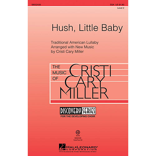 Hal Leonard Hush, Little Baby (Discovery Level 2) SSA composed by Cristi Cary Miller