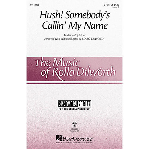 Hal Leonard Hush! Somebody's Callin' My Name (Discovery Level 2) 2-Part arranged by Rollo Dilworth