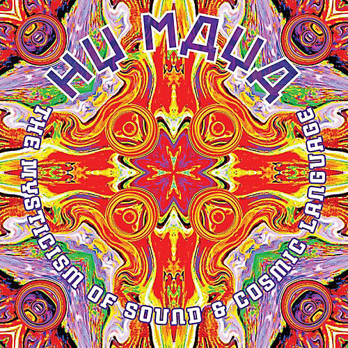 Alliance Hy Maya - The Mysticism Of Sound & Cosmic Language