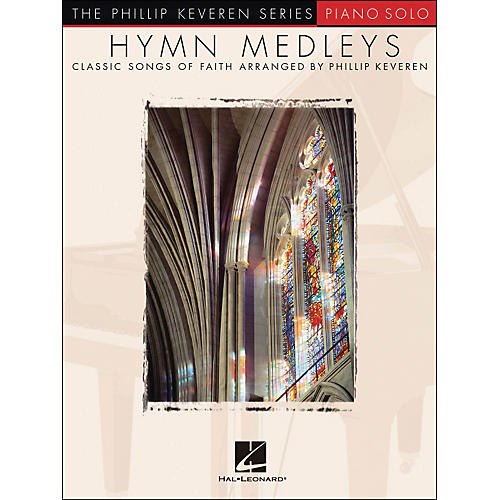 Hal Leonard Hymn Medleys - Piano Solo By Phillip Keveren Series