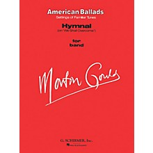 G. Schirmer Hymnal (on We Shall Overcome) (Score and Parts) Concert Band Level 4-5 Composed by Morton Gould