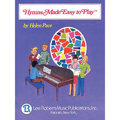 Lee Roberts Hymns Made Easy to Play I (Multi-Level Solos) Pace Piano Education Series