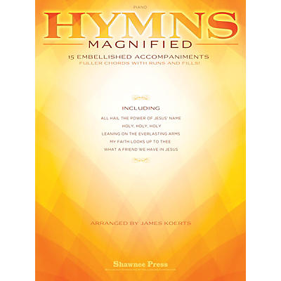 Shawnee Press Hymns Magnified (15 Embellished Piano Accompaniments) Arranged by James Koerts