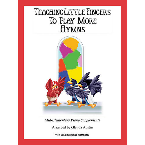 Willis Music Hymns (Teaching Little Fingers to Play More/Mid-Elem Level) Willis Series Book