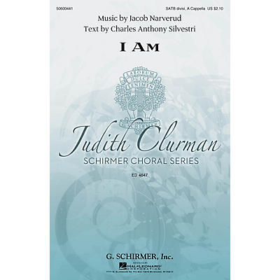 G. Schirmer I Am (Judith Clurman Choral Series) SATB a cappella composed by Jacob Narverud
