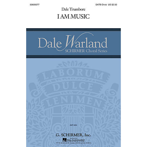 G. Schirmer I Am Music (Dale Warland Choral Series) SATB composed by Dale Trumbore