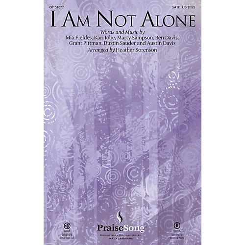 PraiseSong I Am Not Alone CHOIRTRAX CD by Kari Jobe Arranged by Heather Sorenson