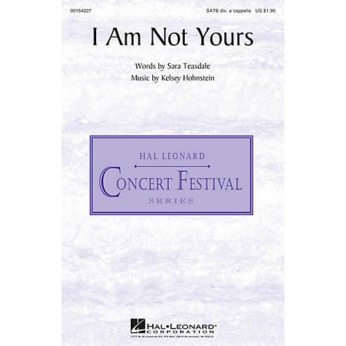 Hal Leonard I Am Not Yours SATB DV A Cappella composed by Kelsey Hohnstein