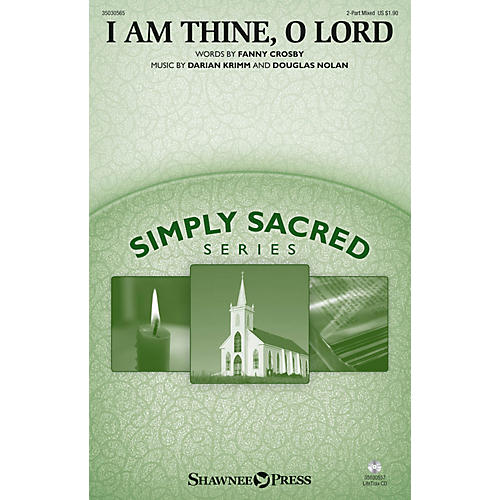 Shawnee Press I Am Thine, O Lord 2 Part Mixed composed by Darian Krimm