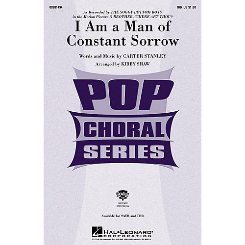 Hal Leonard I Am a Man of Constant Sorrow (from O Brother, Where Art Thou?) TBB arranged by Kirby Shaw