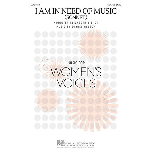 Hal Leonard I Am in Need of Music (Sonnet) SSA composed by Daniel Nelson
