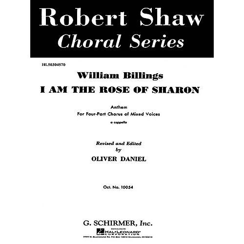 G. Schirmer I Am the Rose of Sharon SATB a cappella composed by W Billings