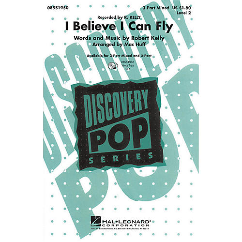 Hal Leonard I Believe I Can Fly 3-Part Mixed by R. Kelly arranged by Mac Huff