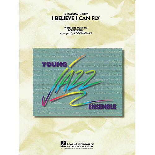 Hal Leonard I Believe I Can Fly Jazz Band Level 3 Arranged by Roger Holmes