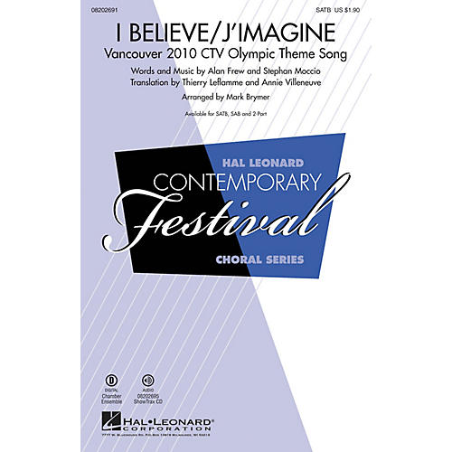 Hal Leonard I Believe/J'Imagine (Vancouver 2010 CTV Olympic Theme Song) SATB arranged by Mark Brymer
