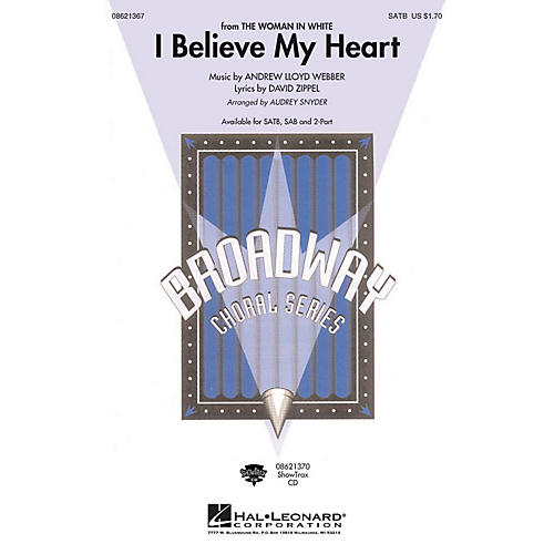 Hal Leonard I Believe My Heart (from The Woman in White) SATB arranged by Audrey Snyder