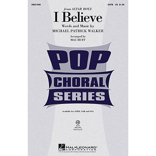 Hal Leonard I Believe (from Altar Boyz) SATB arranged by Mac Huff