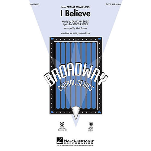 Hal Leonard I Believe (from Spring Awakening) SAB Arranged by Mark Brymer
