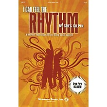 Shawnee Press I Can Feel the Rhythm (8 Rhythm-Teaching Chorals Using Vocal Speech) Book and CD pak by Greg Gilpin
