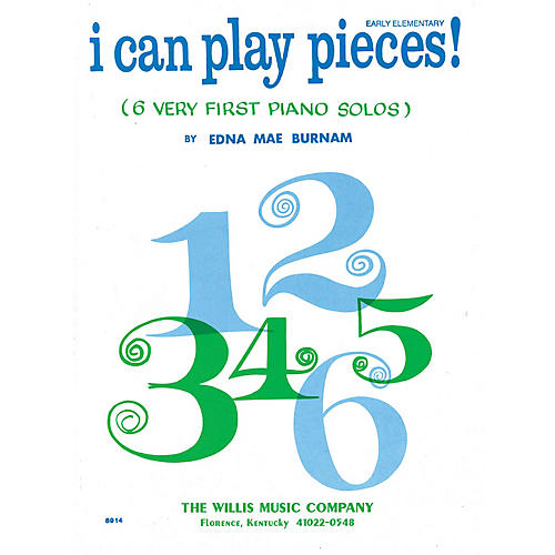 Willis Music I Can Play Pieces! (Book 1/Early Elem Level) Willis Series by Edna Mae Burnam