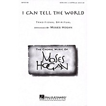 Hal Leonard I Can Tell the World SATB DV A Cappella arranged by Moses Hogan