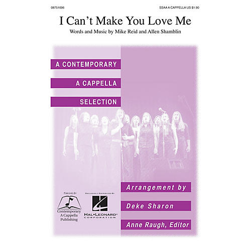 Contemporary A Cappella Publishing I Can't Make You Love Me SSAA A Cappella by Bonnie Raitt arranged by Deke Sharon