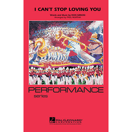 Hal Leonard I Can't Stop Loving You Marching Band Level 4 Arranged by Paul Murtha