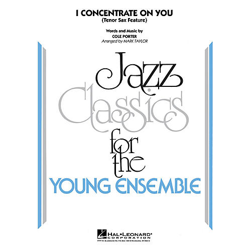 Hal Leonard I Concentrate on You Jazz Band Level 3 by Cole Porter Arranged by Mark Taylor