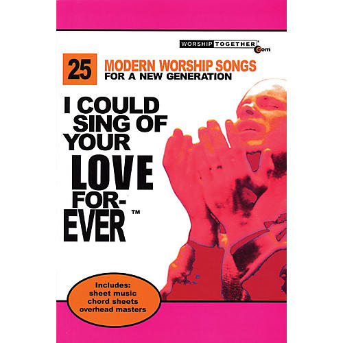 Worship Together I Could Sing of Your Love Forever Sacred Folio Series