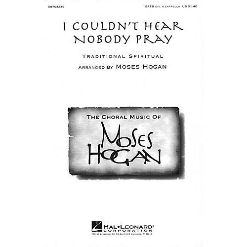 Hal Leonard I Couldn't Hear Nobody Pray SATB DV A Cappella arranged by Moses Hogan