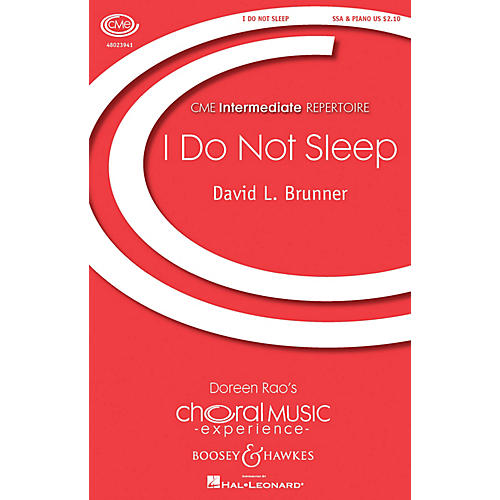 Boosey and Hawkes I Do Not Sleep (CME Intermediate) SSA composed by David Brunner