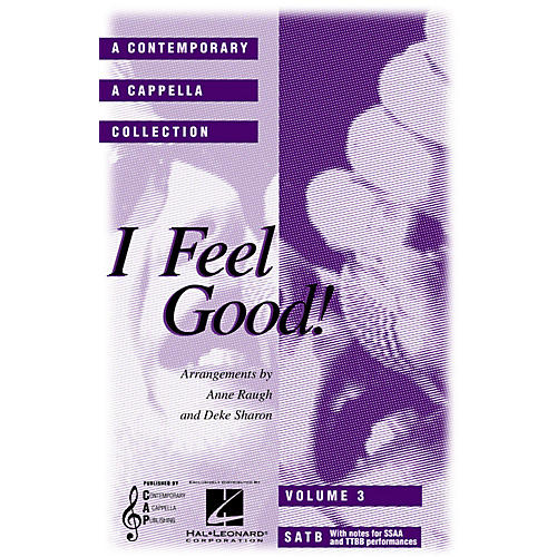 Contemporary A Cappella Publishing I Feel Good (A Contemporary A Cappella Collection, Volume 3) SATB a cappella arranged by Deke Sharon