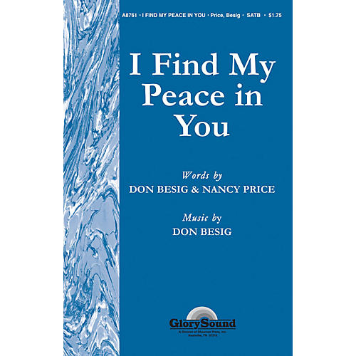 Shawnee Press I Find My Peace in You SATB composed by Don Besig