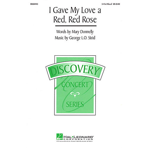 Hal Leonard I Gave My Love a Red, Red Rose 3-Part Mixed composed by Mary Donnelly
