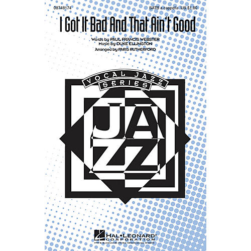 Hal Leonard I Got It Bad and That Ain't Good SATB a cappella arranged by Paris Rutherford