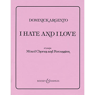 Boosey and Hawkes I Hate and I Love (SATB and Percussion) SATB composed by Dominick Argento