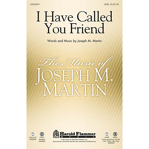 Shawnee Press I Have Called You Friend SATB composed by Joseph M. Martin