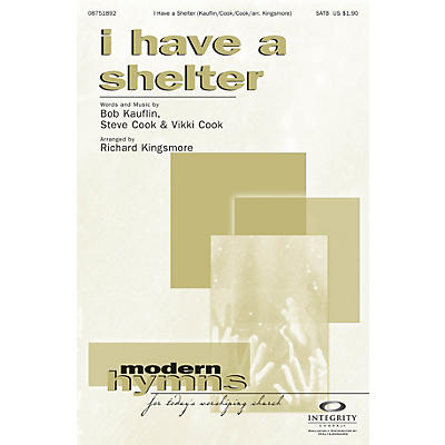 Integrity Choral I Have a Shelter SATB Arranged by Richard Kingsmore