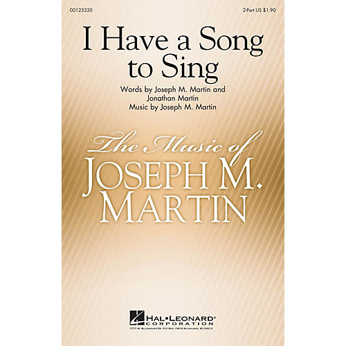 Hal Leonard I Have a Song to Sing 2-Part composed by Joseph Martin