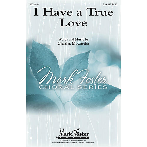 Shawnee Press I Have a True Love SSA composed by Charles McCartha