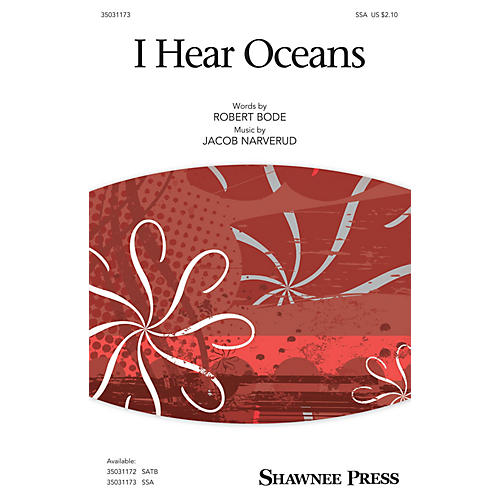 Shawnee Press I Hear Oceans SSA composed by Jacob Narverud